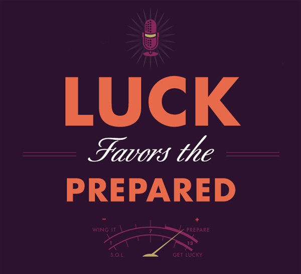 Luck Favors The Prepared Poster